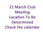 21 March Club Meeting